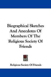 Cover of: Biographical Sketches And Anecdotes Of Members Of The Religious Society Of Friends | Religious Society Of Friends