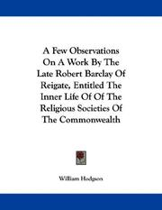 Cover of: A Few Observations On A Work By The Late Robert Barclay Of Reigate, Entitled The Inner Life Of Of The Religious Societies Of The Commonwealth