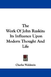 Cover of: The Work Of John Ruskin | Charles Waldstein