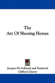 Cover of: The Art Of Shoeing Horses | Jacques De Solleysel