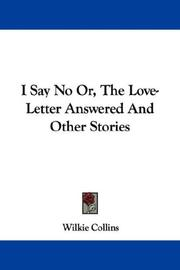 Cover of: I Say No Or, The Love-Letter Answered And Other Stories