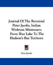 Cover of: Journal Of The Reverend Peter Jacobs, Indian Wesleyan Missionary