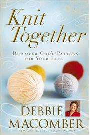 Cover of: Knit Together: Discover God's Pattern for Your Life