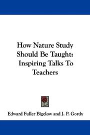Cover of: How Nature Study Should Be Taught | Edward Fuller Bigelow