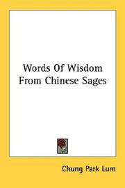 Cover of: Words Of Wisdom From Chinese Sages | Chung Park Lum