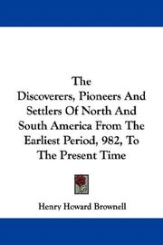 Cover of: The Discoverers, Pioneers And Settlers Of North And South America From The Earliest Period, 982, To The Present Time