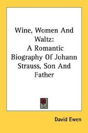 Cover of: Wine, women & waltz: A Romantic Biography Of Johann Strauss, Son And Father