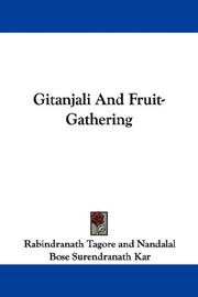 Cover of: Gitanjali And Fruit-Gathering | Rabindranath Tagore