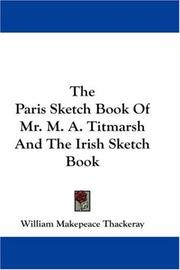 Cover of: The Paris Sketch Book Of Mr. M. A. Titmarsh And The Irish Sketch Book