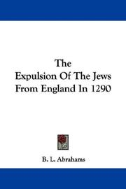 Cover of: The Expulsion Of The Jews From England In 1290 | B. L. Abrahams