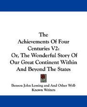 Cover of: The Achievements Of Four Centuries V2 | Benson John Lossing, And Other Well-Known Writers