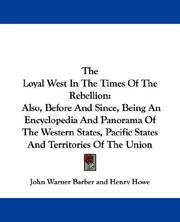 Cover of: The Loyal West In The Times Of The Rebellion | John Warner Barber