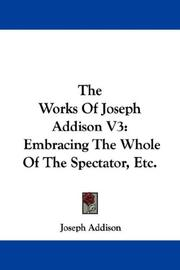 Cover of: The Works Of Joseph Addison V3