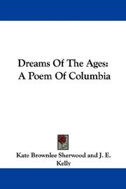Dreams Of The Ages by Kate Brownlee Sherwood