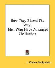 Cover of: How they blazed the way: men who have advanced civilization.
