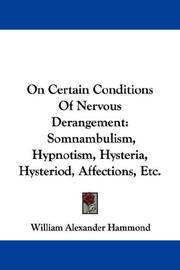 Cover of: On Certain Conditions Of Nervous Derangement: Somnambulism, Hypnotism, Hysteria, Hysteriod, Affections, Etc.