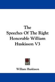 Cover of: The Speeches Of The Right Honorable William Huskisson V3