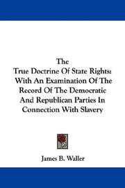 Cover of: The True Doctrine Of State Rights | James B. Waller