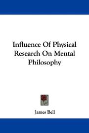 Cover of: Influence Of Physical Research On Mental Philosophy | James Bell