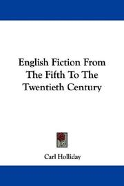 Cover of: English Fiction From The Fifth To The Twentieth Century | Carl Holliday