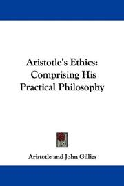 Cover of: Aristotle's Ethics: Comprising His Practical Philosophy