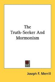 Cover of: The Truth-Seeker And Mormonism | Joseph F. Merrill