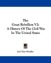 Cover of: The Great Rebellion V2: A History Of The Civil War In The United States