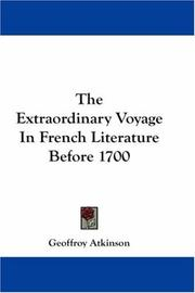 Cover of: The extraordinary voyage in French literature before 1700