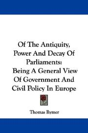 Cover of: Of The Antiquity, Power And Decay Of Parliaments
