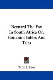 Cover of: Reynard The Fox In South Africa Or, Hottentot Fables And Tales | W. H. I. Bleek
