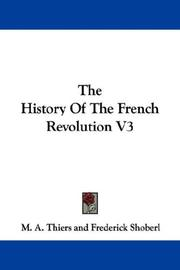 Cover of: The History Of The French Revolution V3 | M. A. Thiers