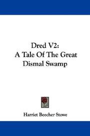 Cover of: Dred V2: A Tale Of The Great Dismal Swamp