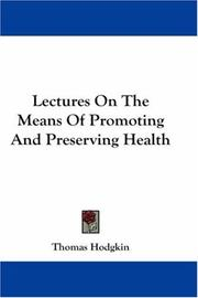 Cover of: Lectures On The Means Of Promoting And Preserving Health