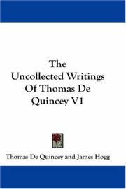 Cover of: The Uncollected Writings Of Thomas De Quincey V1