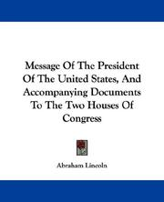 Cover of: Message Of The President Of The United States, And Accompanying Documents To The Two Houses Of Congress