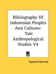 Bibliography of Indonesian peoples and cultures by Raymond Kennedy