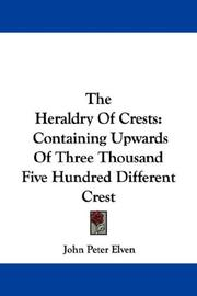 Cover of: The Heraldry Of Crests | John Peter Elven