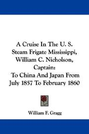 Cover of: A Cruise In The U. S. Steam Frigate Mississippi, William C. Nicholson, Captain | William F. Gragg