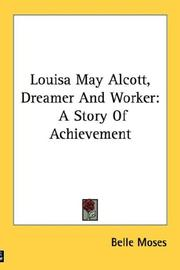 Louisa May Alcott, dreamer and worker by Belle Moses