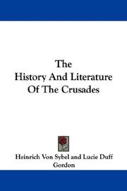Cover of: The History And Literature Of The Crusades | Heinrich Von Sybel