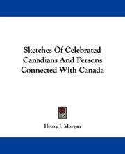 Cover of: Sketches of celebrated Canadians and persons connected with Canada: from the earliest period in the history of the province down to the present time