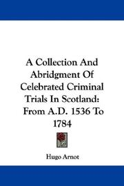 A Collection And Abridgment Of Celebrated Criminal Trials In Scotland