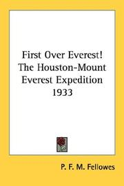 Cover of: First Over Everest! The Houston-Mount Everest Expedition 1933 | P. F. M. Fellowes