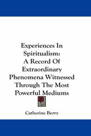 Cover of: Experiences In Spiritualism | Catherine Berry