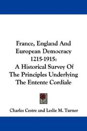Cover of: France, England And European Democracy 1215-1915 | Charles Cestre