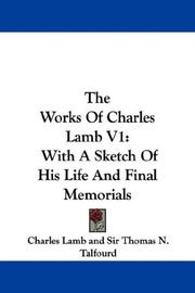 Cover of: The Works Of Charles Lamb V1: With A Sketch Of His Life And Final Memorials
