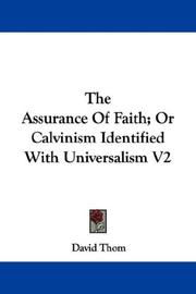 Cover of: The Assurance Of Faith; Or Calvinism Identified With Universalism V2 | David Thom