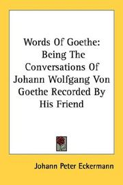 Cover of: Words Of Goethe: Being The Conversations Of Johann Wolfgang Von Goethe Recorded By His Friend