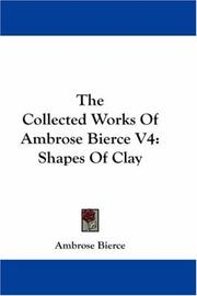 Cover of: The Collected Works Of Ambrose Bierce V4 | Ambrose Bierce