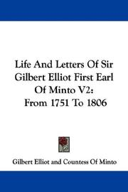 Cover of: Life And Letters Of Sir Gilbert Elliot First Earl Of Minto V2 | Gilbert Elliot